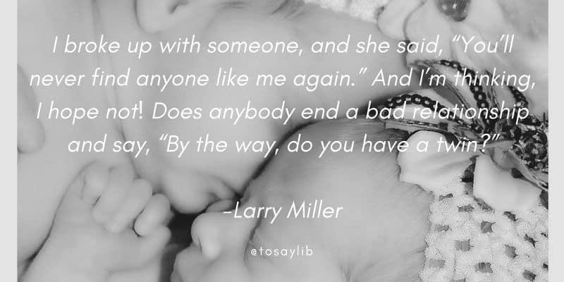 breakup quote larry miller