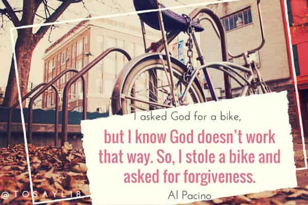 funny quote al pacino god bike forgiveness