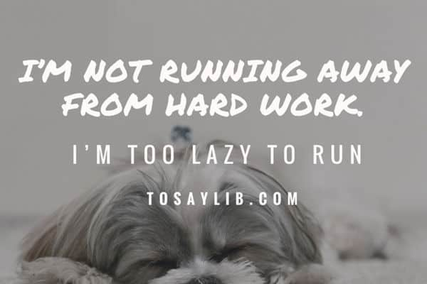 funny quote lazy running away