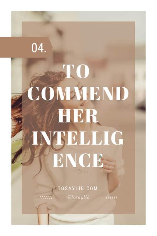 her intelligence
